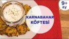 Karnabahar Köftesi -  (Peynirli) (9 Ay +) | İki Anne Bir Mutfak
