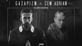 Gazapizm feat. Cem Adrian - Kalbim Çukurda