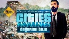 Allahtan Benim Gibi Başkanınız Var | Cities : Skylines