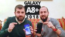 Galaxy A8 Plus 2018 Ön İnceleme - Çift Ön Kamera, 6 İnç Ekran, Şık Tasarım!