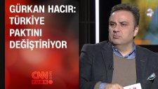 Gürkan Hacır: Türkiye Paktını Değiştiriyor