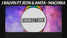 J Balvin ft Jeon & Anitta - Machika (Engin Ozturk Remix)