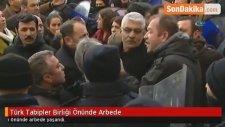 Türk Tabipler Birliği Önünde Arbede