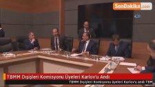 TBMM Dışişleri Komisyonu Üyeleri Karlov'u Andı