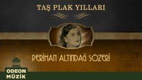 Perihan Altındağ Sözeri - Taş Plak Yılları