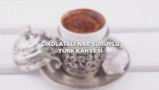 Çikolatalı Nar Şuruplu Türk Kahvesi