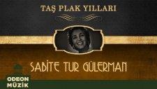 Sabite Tur Gülerman - Taş Plak Yılları (Full Albüm)