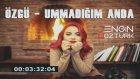 Özgü - Ummadığım Anda (Engin Öztürk Remix)