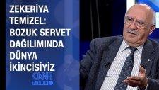 Zekeriya Temizel: Bozuk servet dağılımında dünya ikincisiyiz