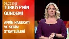 Afrin Harekatı Ve Seçim Stratejileri  - Türkiye'nin Gündemi 09.02.2018 Cuma