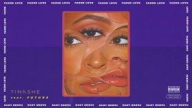 Tinashe - Faded Love Feat. Future