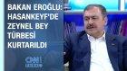 Veysel Eroğlu: Hasankeyf'de Zeynel Bey Türbesi Kurtarıldı