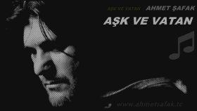 Ahmet Şafak - Aşk Ve Vatan