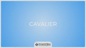 Cavalier  Nedir? Cavalier  İngilizce Türkçe Anlamı Ne Demek? Telaffuzu Nasıl Okunur? Çeviri Sözlük