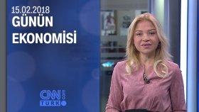 Günün Ekonomisi 15.02.2018 Perşembe