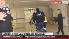 Konya'da Üstüne Reklam Panosu Düşen Çocuk Yaşam Savaşı Veriyor