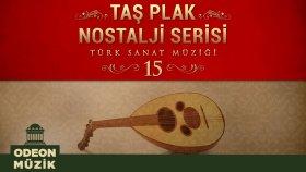 Çeşitli Sanatçılar - Taş Plak Nostalji Serisi, Vol. 15 (Türk Sanat Müziği)