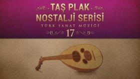 Çeşitli Sanatçılar - Taş Plak Nostalji Serisi, Vol. 17 (Türk Sanat Müziği)