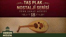 Çeşitli Sanatçılar - Taş Plak Nostalji Serisi, Vol. 18 (Türk Sanat Müziği)
