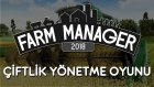 Farm Manager 2018 | Çiftlik Yönetme Oyunu