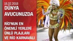 2018 Rio Karnavalı'ndan Renkli Görüntüler - Dünya Avucunuzda 18.02.2018 Pazar