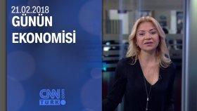 Günün Ekonomisi 21.02.2018 Çarşamba