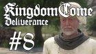 Kingdom Come: Deliverance #8 | Keresteci Amca