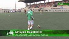 69 Yaşında Transfer Transfer Olan Dede