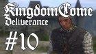 Kingdom Come: Deliverance #10 | YANKESİCİLİK NASIL YAPILIR?