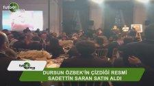 Dursun Özbek'in çizdiği resmi Sadettin Saran satın aldı
