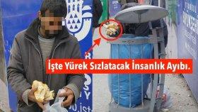 İşte Insanlık Ölmus Dedirten Goruntu; Çöpten Ekmek Toplayan Adam Yürekleri Burktu