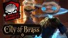 Kılıcını Kuşan Ve Savaş - City Of Brass : Türkçe Oynanış