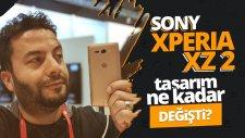 Sony Xperia Xz2 Ön İnceleme - Tasarım Ne Kadar Değişmiş?