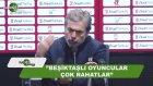 Aykut Kocaman: Beşiktaşlı Oyuncular Çok Rahat