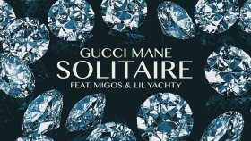 Gucci Mane - Solitaire Ft. Migos, Lil Yachty