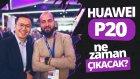 Huawei P20 ne zaman çıkacak? - MWC 2018!