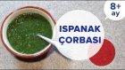 Ispanak Çorbası | Bebek Yemekleri