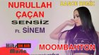 Nurullah Çaçan - Sensiz Ft Sinem (Moombahton Mix)