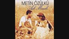 Metin Özülkü - Zorla Güzellik Olmaz (1996)