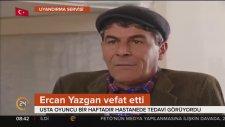 Bizimkiler Dizisinin Kapıcı Cafer'i Ercan Yazgan Yaşamını Yitirdi