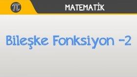 Bileşke Fonksiyon -2