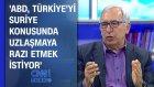 'ABD, Türkiye'yi Suriye konusunda uzlaşmaya razı etmek istiyor'