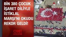 Bin 380 Çocuk İşaret Diliyle İstiklal Marşı'nı Okudu: Rekor Geldi!