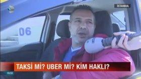 Taksicilerin Uberle İlgili Ezber Bozan Açıklaması