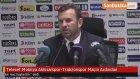 Teleset Mobilya Akhisarspor-Trabzonspor Maçın Ardından