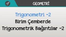 Trigonometri -2 ( Birim Çemberde Trigonometrik Bağıntılar ) -2