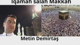 İqamah salah Makkah Sheikh Ali Mullah style. Kabe usulü kamet. Metin Demirtaş. Kabede kamet namaz