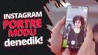 Instagram Portre Modunu Denedik! - Her Telefonda Portre Modu!