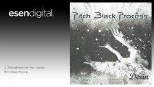 Pitch Black Process - A Soundtrack for the Lonely - Esen Digital