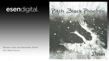 Pitch Black Process - Borrow Lives and Borrowed World - Esen Digital